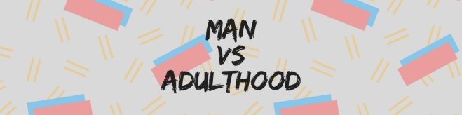cropped-man-vs-adulthood-v14.jpg